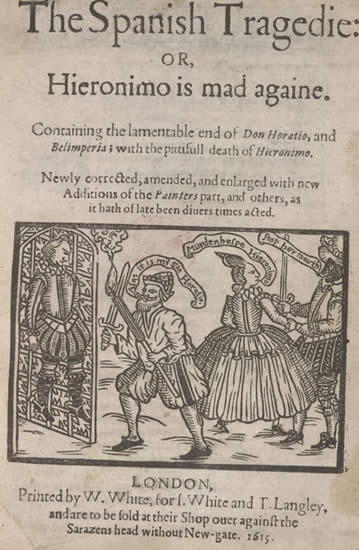 Title page of 1615 edition of The Spanish Tragedy, by Thomas Kyd. Courtesy of the British Library.